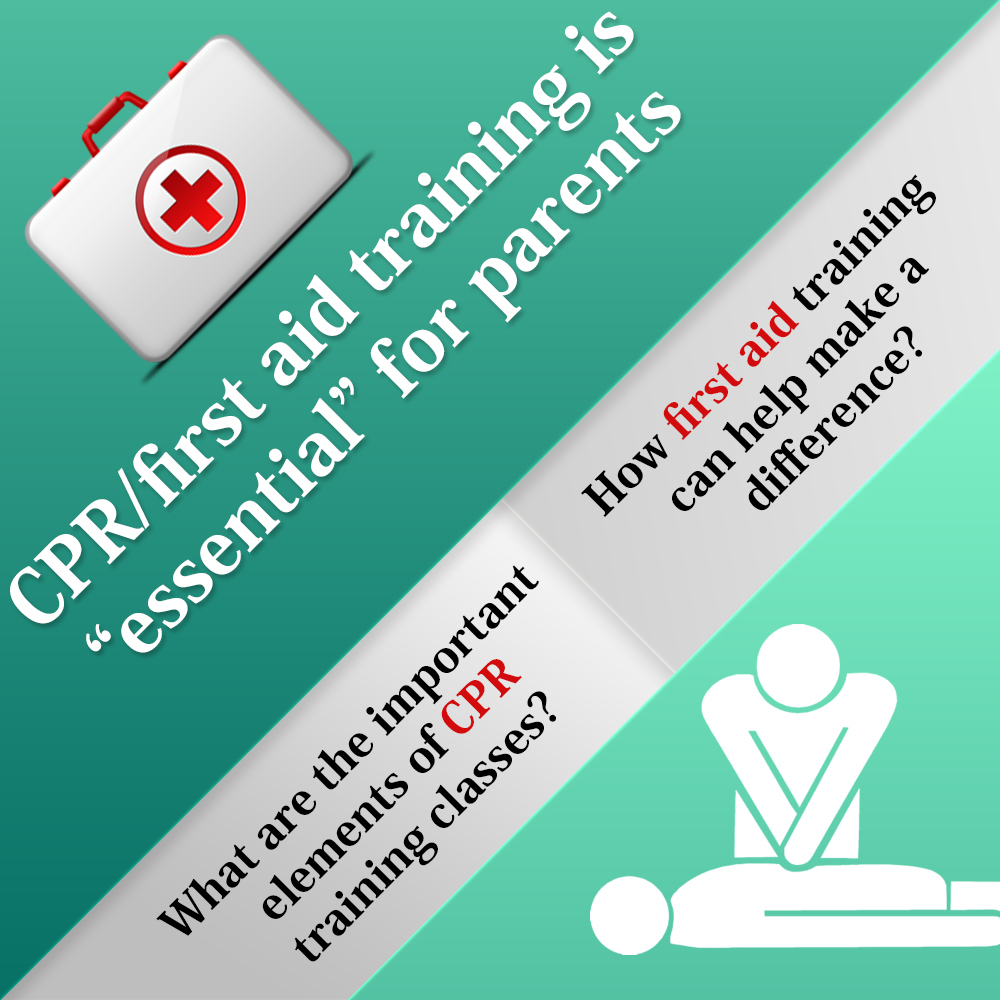 "CPR/first aid training is ""essential"" for parents"