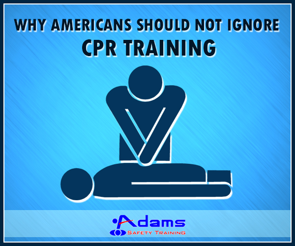 Why Americans Should Not Ignore CPR Training