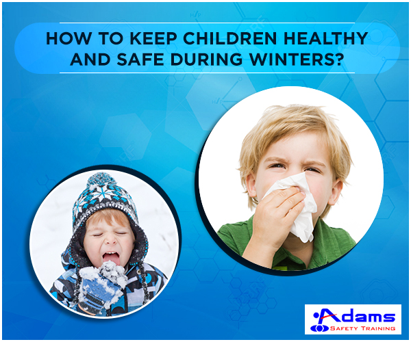 childrens safe during winters