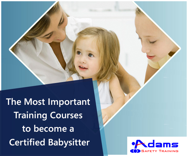Important Training Courses to become a Certified Babysitter